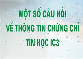 CHỨNG CHỈ IC3