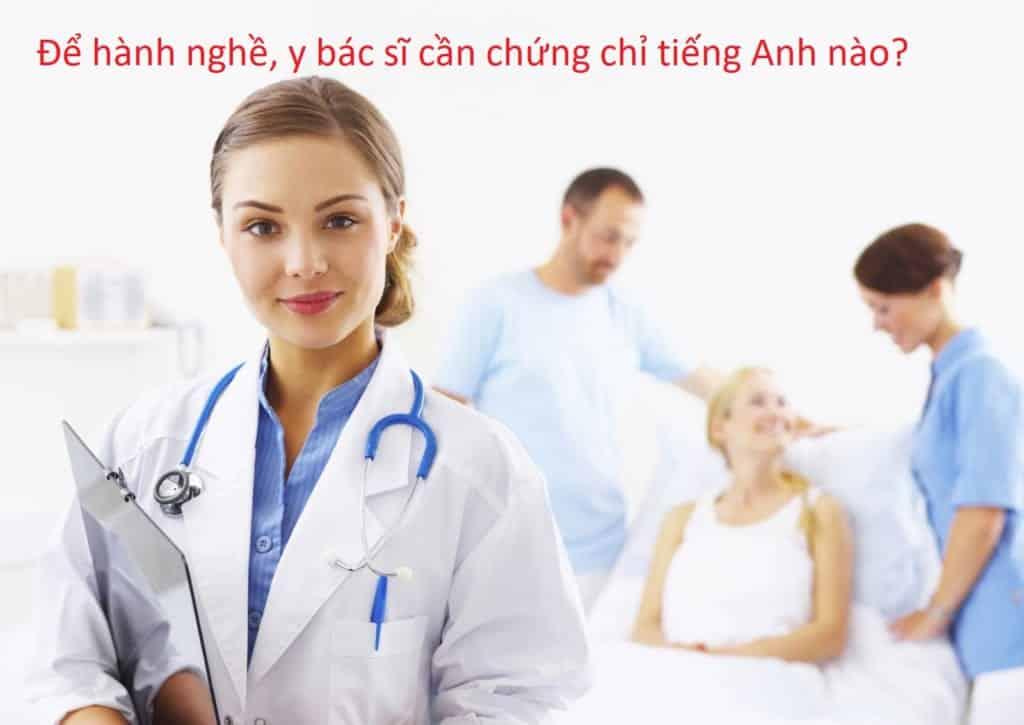 Để hành nghề, y bác sĩ cần chứng chỉ tiếng Anh nào?